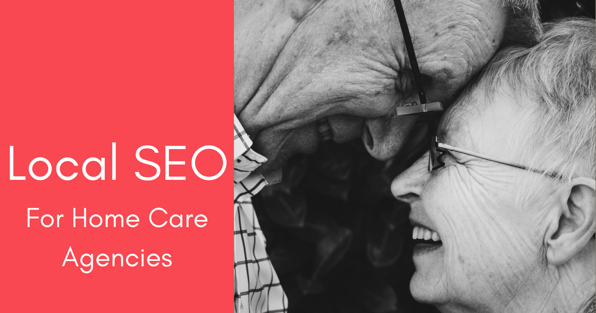 Home Care Agency SEO – 6 Tips To Get You Ranked!