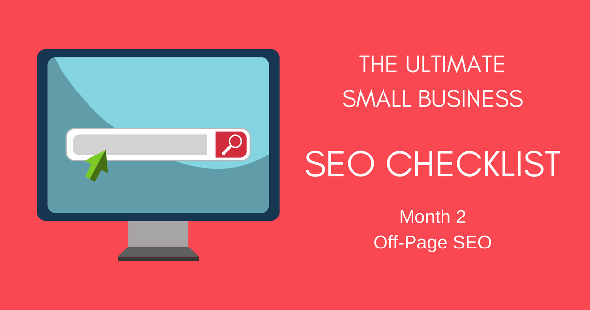 The Ultimate Small Business SEO Checklist – Month 2